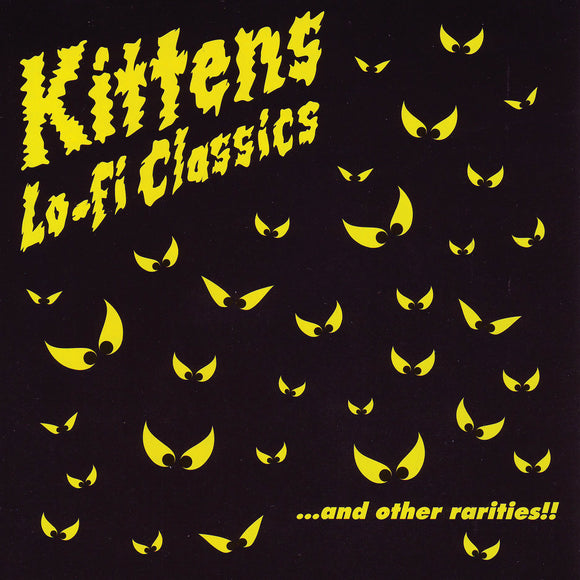 Kittens - Lo-Fi Classics...And Other Rarities!!! CD