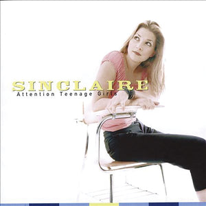 Sinclaire - Attention Teenage Girls CD