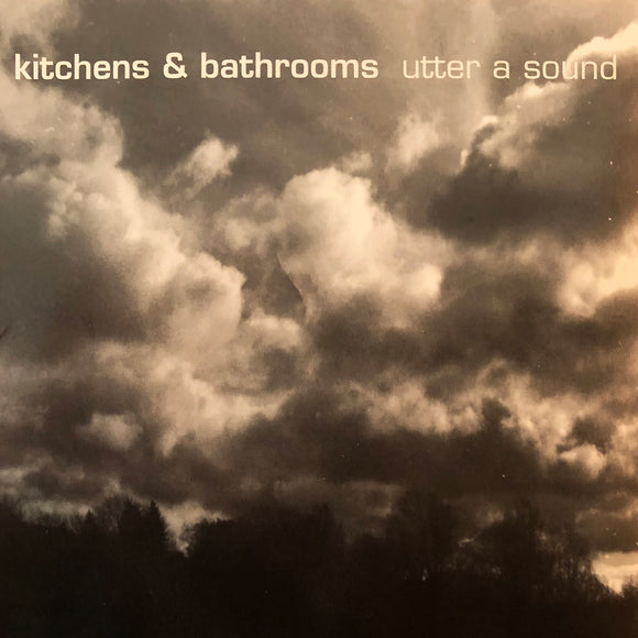 Kitchens & Bathrooms - Utter A Sound CD