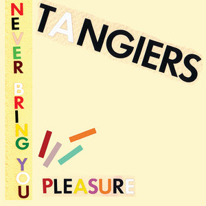 Tangiers – Never Bring You Pleasure CD