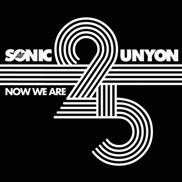 Various Artists - Sonic Unyon: Now We Are 25 3LP