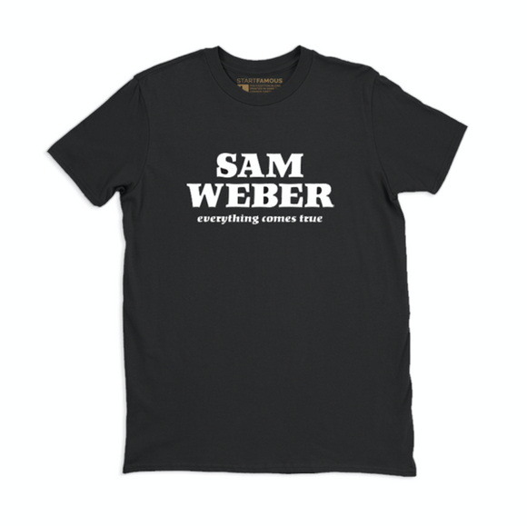 Sam Weber - Everything Comes True T-Shirt