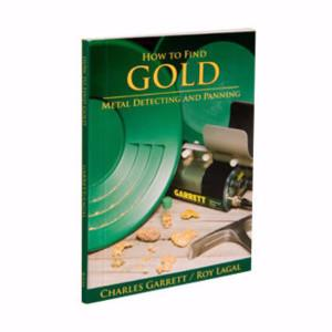 GARRETT  |  Book - How to find GOLD Metal Detecting and Panning