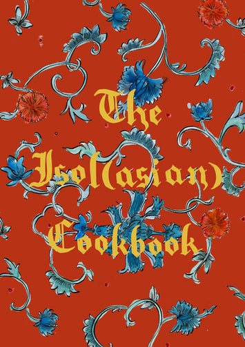 The Isol(Asian) Cookbook: Volume Two