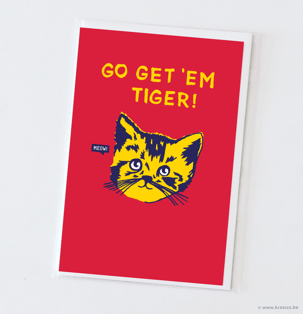 "Motivational card ""Go get 'em tiger!"""