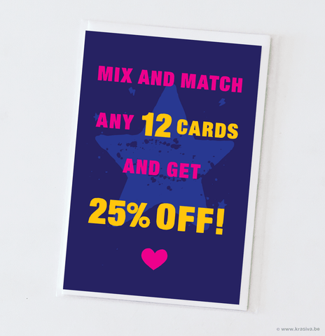 Mix and Match 12 cards: 25% OFF!