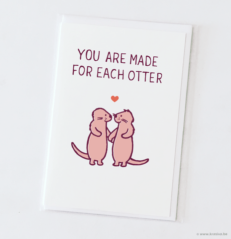 "Wedding card ""Made for each otter"""