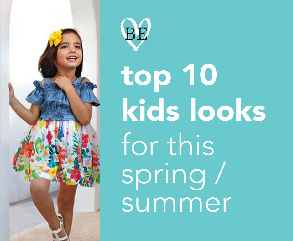 Top 10 kids looks for this Spring / Summer