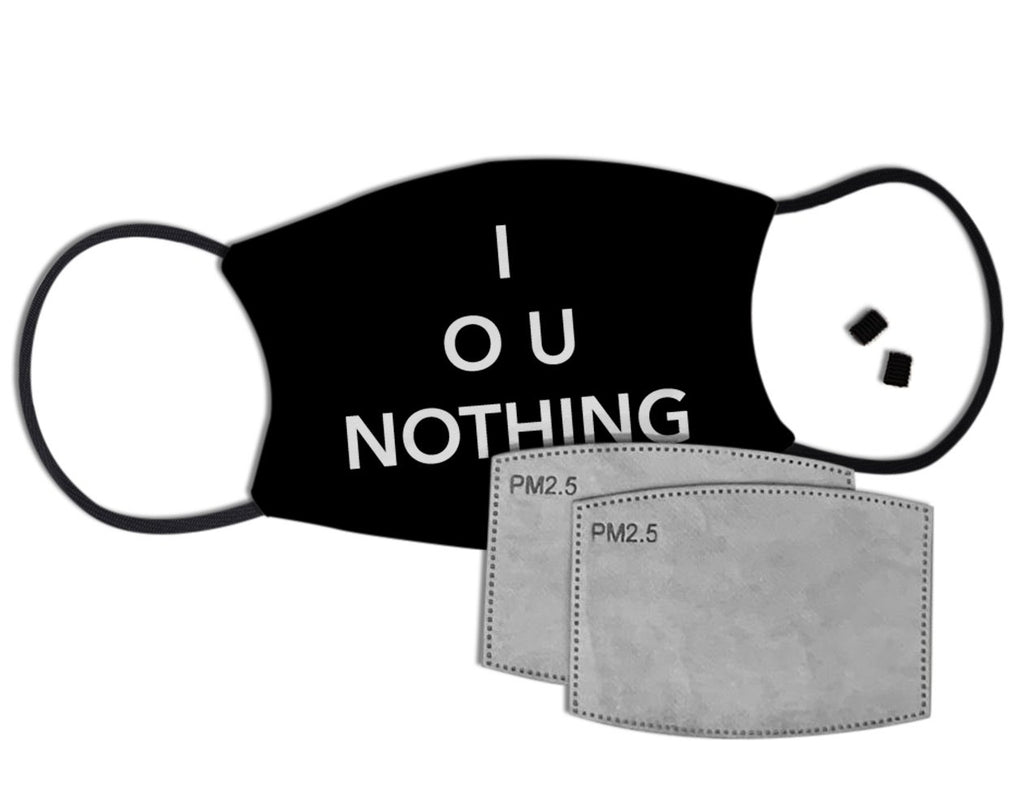 I O U Nothing Custom Face Mask with Filter Face Masks Hot Merch