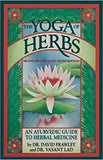 The yoga of herbs - ayurvedic guide to herbal medicine