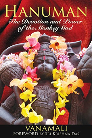 Hanuman the Devotion and Power of the Monkey god