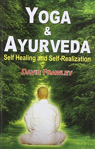 Yoga and Ayurveda: Self Healing and Self-Realization