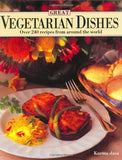 Great Vegetarian Dishes (Over 240 recipes from around the world)