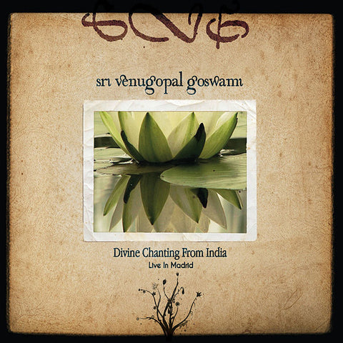 Divine chanting from India by Sri Venugopal Goswami - CD