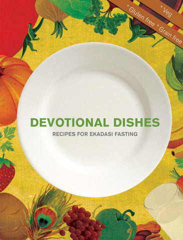 Devotional Dishes - recipes for Ekadasi fasting