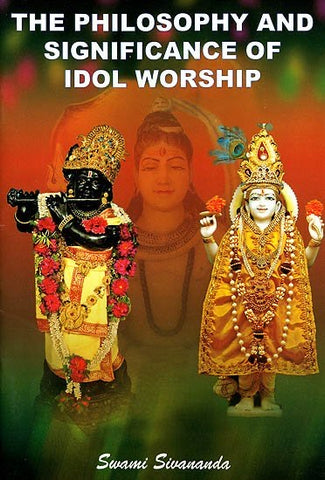 The Philosophy and Significance of Idol Worship