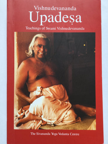 Vishnudevananda Upadesha - Teachings of Swami Vishnudevananda
