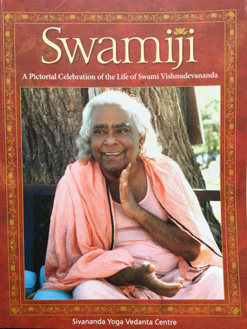 Swamiji - A Pictoral Celebration of the Life of Swami Vishnudevananda