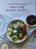 What to eat for how you feel - 100 seasonal recipes