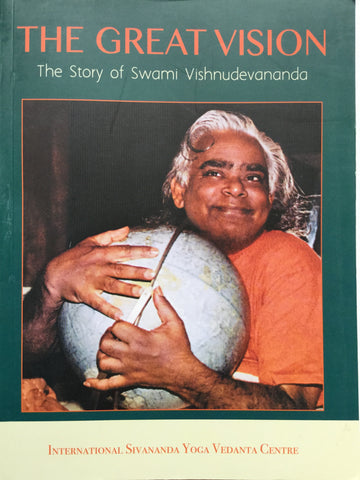 The Great Vision - The Story of Swami Vishnudevananda