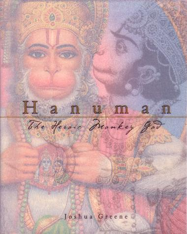 Hanuman - The Heroic Monkey God