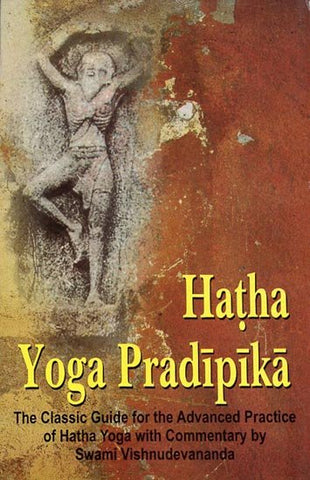 Hatha Yoga Pradipika - English ( The Classic Guide for the Advanced Practice of Hatha Yoga with Commentary by Swami Vishnudevanada)