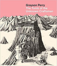 Load image into Gallery viewer, Grayson Perry: The Tomb of the Unknown Craftsman