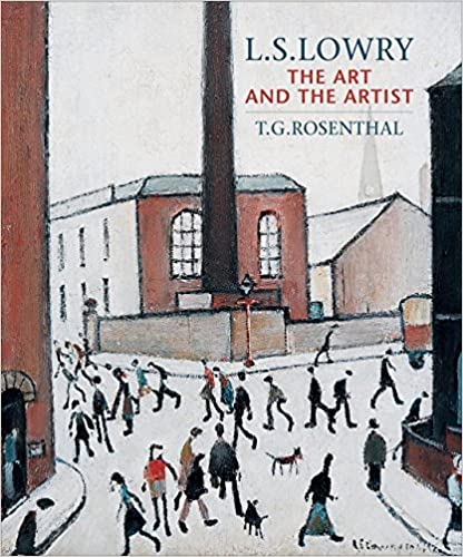 LS Lowry The Art and The Artist
