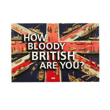 Load image into Gallery viewer, How Bloody British Are You?