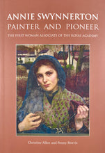 Load image into Gallery viewer, Annie Swynnerton: Painter and Pioneer