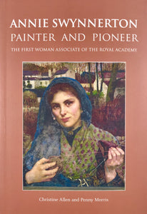 Annie Swynnerton: Painter and Pioneer