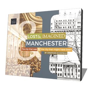 Lost and Imagined Manchester