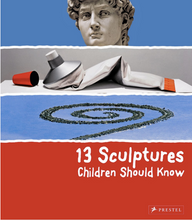 Load image into Gallery viewer, 13 Sculptures Children Should Know