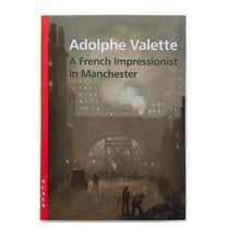 Load image into Gallery viewer, Adolphe Valette - A French Impressionist in Manchester