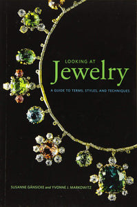 Looking at Jewelry - A Guide to Terms, Styles, and Techniques