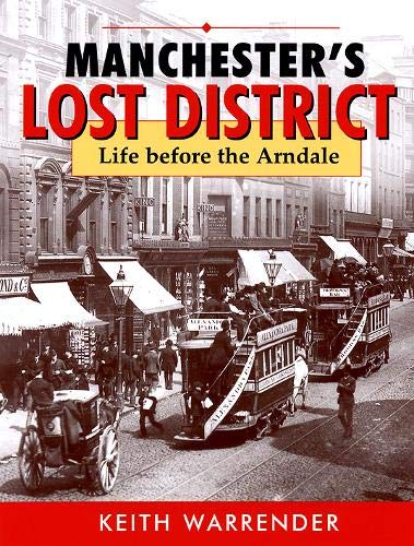 Manchester's Lost District: Life Before the Arndale