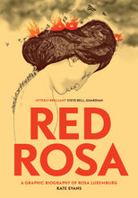 Load image into Gallery viewer, Red Rosa: A Graphic Biography of Rosa Luxemburg