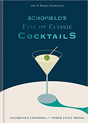 Schofield's Fine and Classic Cocktails: Celebrated Libations & Other Fancy Drinks