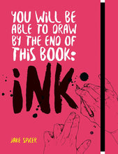 Load image into Gallery viewer, You Will Be Able to Draw by the End of this Book: Ink