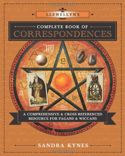 Llewellyn's Complete Book of Correspondences: A Comprehensive & Cross-Referenced Resource for Pagans & Wiccans (Llewellyn's Complete Book Series (4))