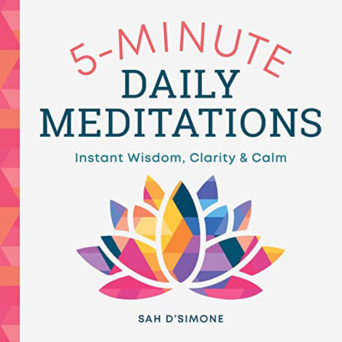 5-Minute Daily Meditations: Instant Wisdom, Clarity, and Calm