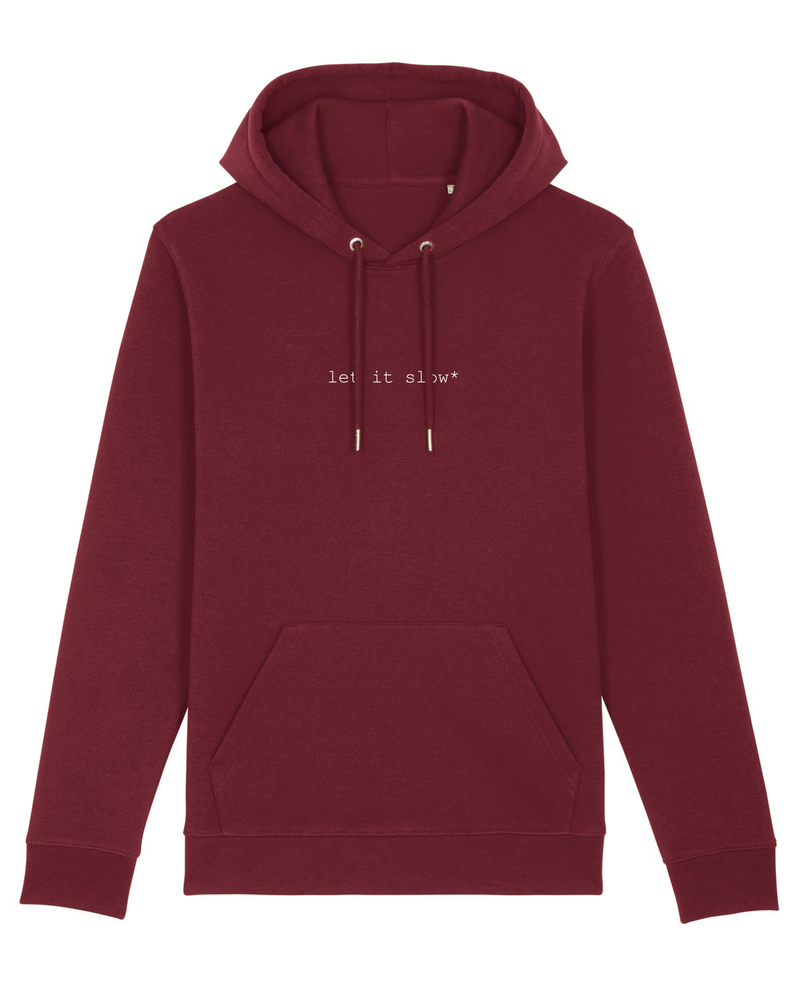 let it slow* Hoodie unisex