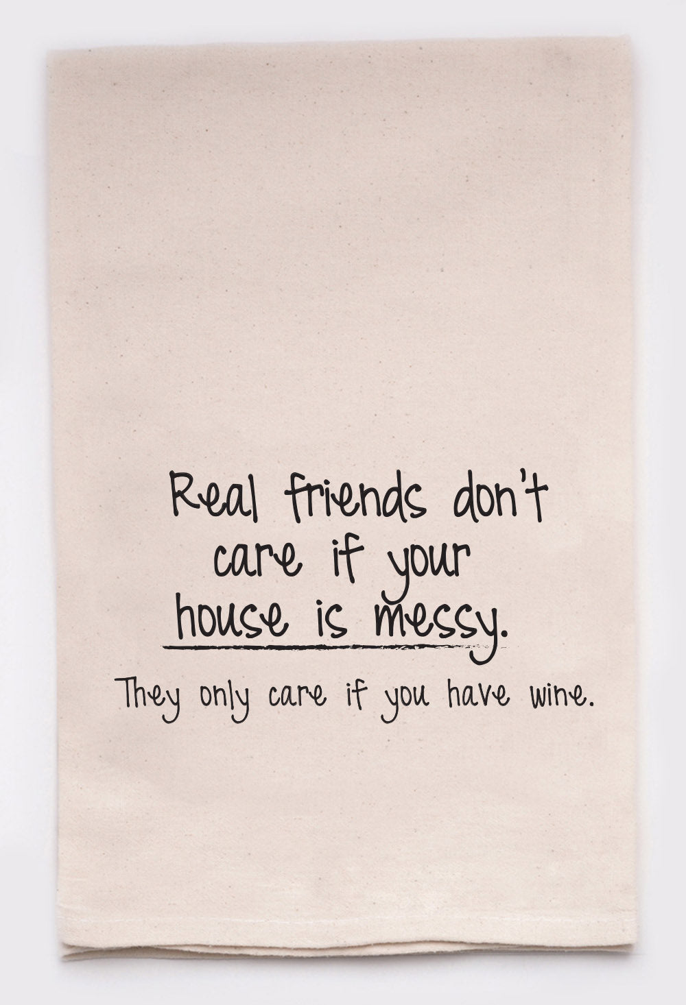 real friends don t care if your house is messy they care if you