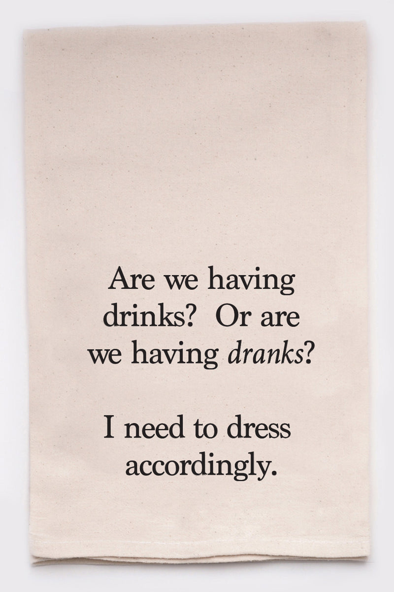 are we having drinks or dranks? i need to dress accordingly