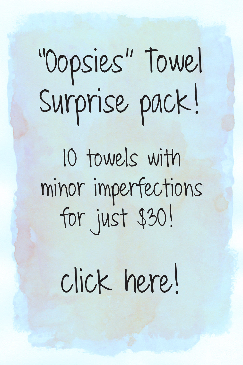"10 ""oopsie"" towels for $30"