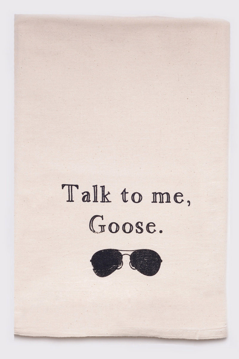 talk to me goose - flour sack tea towel