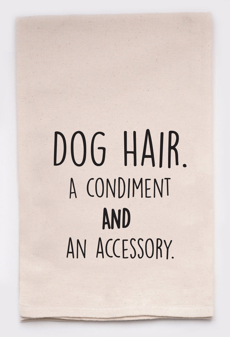 dog hair. a condiment and an accessory.