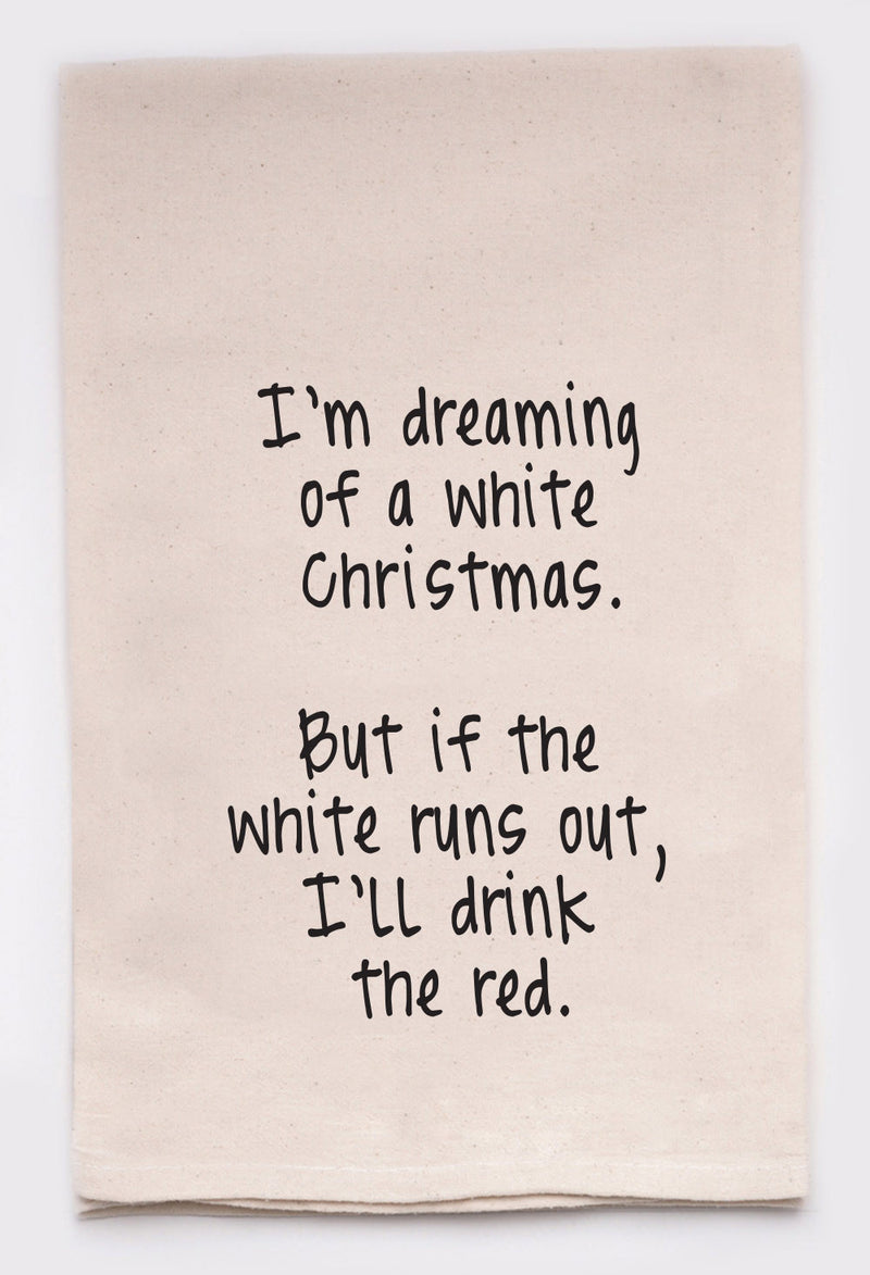 I'm dreaming of a white Christmas.  But if the white runs out, I'll drink the red.