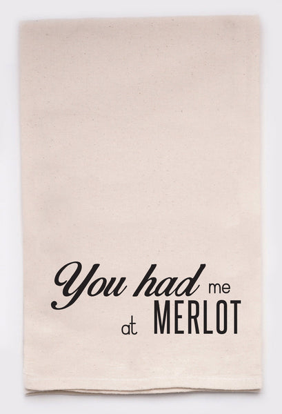 you had me at merlot - flour sack tea towel