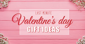 Last Minute Valentine's Day Shopping Guide